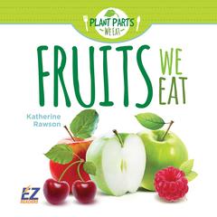 Fruits We Eat