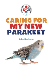 Caring for My New Parakeet