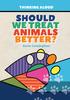 Should We Treat Animals Better?