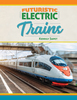 Futuristic Electric Trains
