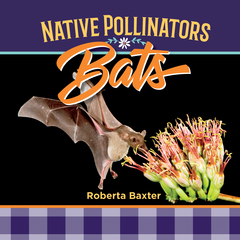 Bats: Native Pollinators