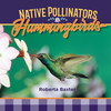 Hummingbirds: Native Pollinators