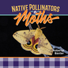 Moths: Native Pollinators