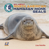All About North American Hawaiian Monk Seals