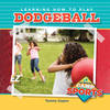 Learning How to Play Dodgeball