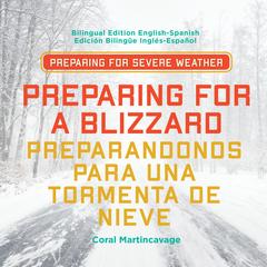 Preparing for a Blizzard / Preparandonos para Una Tormenta de Nieve