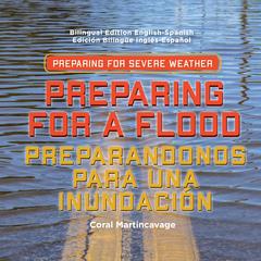 Preparing for a Flood / Preparandonos para Una Inundación