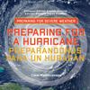 Preparing for a Hurricane / Preparandonos para Un Huracán