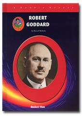 Robert Goddard: Rocket Man