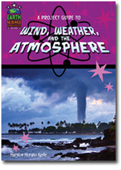 A Project Guide to Wind, Weather, and the Atmosphere