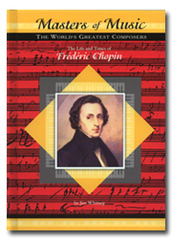 The Life and Times of Frederic Chopin