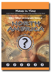 A Brief Political and Geographic History of North America (Where Are New France, New Netherland, and New Sweden?)