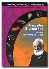 Alexander Graham Bell and the Story of the Telephone