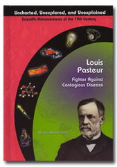 Louis Pasteur: Fighter Against Contagious Disease