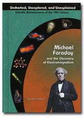 Michael Faraday and the Discovery of Electromagnetism