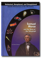 Samuel Morse and the Story of the Electric Telegraph