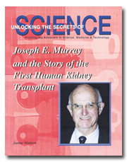 Joseph E. Murray and the Story of the First Human Kidney Transplant