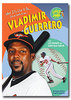 What it's like to be Vladimir Guerrero